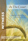 At the Cross – Witness Series